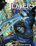 The Tower Chronicles: Geisthawk Volume 2