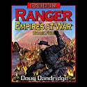 Ranger: Exodus: Empires at War, Book 5 Audiobook by Doug Dandridge Narrated by Nick J. Russo