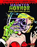 img - for Haunted Horror: Banned Comics from the 1950s (Chilling Archives of Horror Comics!) book / textbook / text book