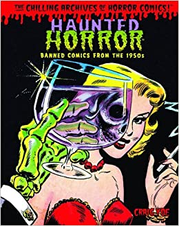 Haunted Horror: Banned Comics from the 1950s: (Volume 1) (Chilling
