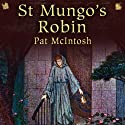 St Mungo's Robin: Gil Cunningham Mysteries (       UNABRIDGED) by Pat McIntosh Narrated by Andrew Watson