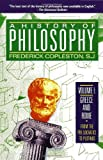 A History of Philosophy, Vol. 1: Greece and Rome From the Pre-Socratics to Plotinus (0385468431) by Copleston, Frederick