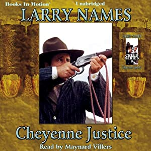 Cheyenne Justice: Creed Series, Book 9 | [Larry Names]
