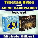 Tibetan Rites and Aging Backwards | Michele Gilbert