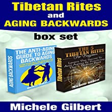 Tibetan Rites and Aging Backwards (       UNABRIDGED) by Michele Gilbert Narrated by Gary Roelofs