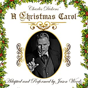 'A Christmas Carol': Adapted & Performed by Jason Woods, Volume 1 Performance
