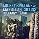 Murder Never Knocks: A Mike Hammer Novel Audiobook by Mickey Spillane, Max Allan Collins Narrated by Stacy Keach