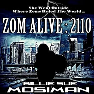 Zom Alive: 2110 | [Billie Sue Mosiman]