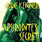 Aphrodite's Secret: The Protectors, Book 3 (       UNABRIDGED) by Julie Kenner Narrated by Vanessa Hart