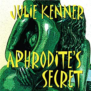 Aphrodite's Secret: The Protectors, Book 3 | [Julie Kenner]
