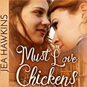 Must Love Chickens   [Jea Hawkins]