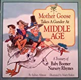 img - for Mother Goose Takes a Gander at Middle Age: A Treasury of Baby Boomer Nursery Rhymes book / textbook / text book