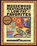  : Moosewood Restaurant Low-Fat Favorites: Flavorful Recipes for Healthful Meals