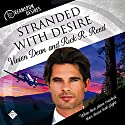 Stranded with Desire: Dreamspun Desires Audiobook by Vivien Dean, Rick R. Reed Narrated by Johnny Mack