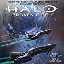 Halo: Broken Circle: Halo, Book 13 Audiobook by John Shirley Narrated by Scott Brick