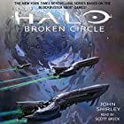 Halo: Broken Circle: Halo, Book 13 (       UNABRIDGED) by John Shirley Narrated by Scott Brick