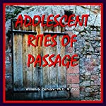 Adolescent Rites of Passage: Honoring the Transitions from Childhood to Adulthood   William G. DeFoore