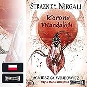 Korona Mandalich (Straznicy Nirgali 3) | Agnieszka Wojdowicz