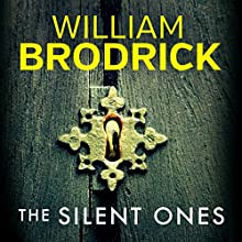 The Silent Ones (       UNABRIDGED) by William Brodrick Narrated by Matt Addis