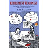 Retirement Readiness: A Guide to Creating Your Vision, Knowing Your Position, and Preparing for Your Futureby Mike Bonacorsi