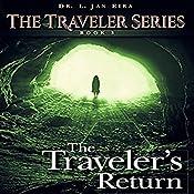 The Traveler's Return: Traveler Series, Book 3 | Dr. L. Jan Eira
