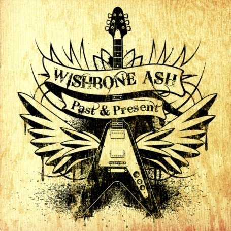 Wishbone Ash - Past & Present - Zortam Music