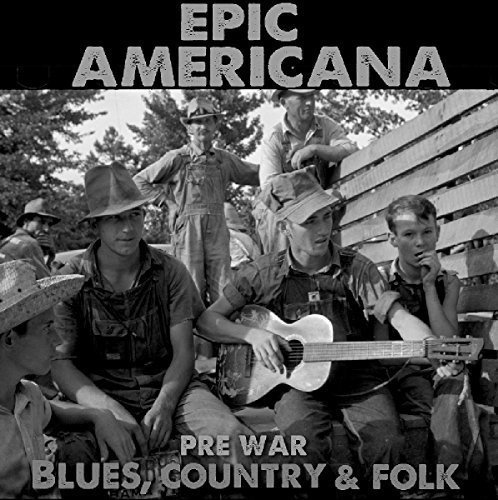 VA - Epic Americana Pre - War Blues Country And Folk - 3CD - FLAC - 2016 - NBFLAC Download