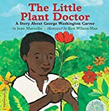 img - for The Little Plant Doctor: A Story About George Washington Carver book / textbook / text book