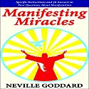 Manifesting Miracles: Specific Instructions and 36 Answers to Your Questions About Manifestation: Neville Explains the Bible (       UNABRIDGED) by Neville Goddard Narrated by Mark Manning