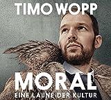 Timo Wopp 'Moral - Eine Laune der Kultur: WortArt'