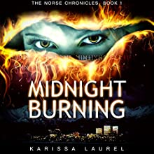 Midnight Burning: The Norse Chronicles, Book 1 Audiobook by Karissa Laurel Narrated by Jessica Joens