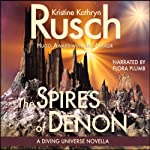 The Spires of Denon: A Diving Universe Short Novel (       UNABRIDGED) by Kristine Kathryn Rusch Narrated by Flora Plumb