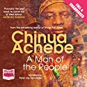 A Man of the People (       UNABRIDGED) by Chinua Achebe Narrated by Peter Jay Fernandez