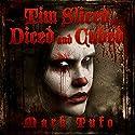 Tim 3: Sliced, Diced and Cubed: Timothy Hörbuch von Mark Tufo Gesprochen von: Sean Runnette