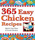 img - for 365 Easy Chicken Recipes: Quick, Easy Ways to Cook Chicken (365) book / textbook / text book