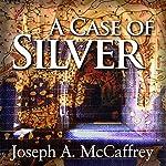 A Case of Silver | Joseph A. McCaffrey