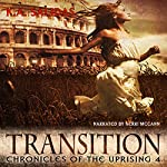 Transition: Chronicles of the Uprising, Book 4 | K.A. Salidas