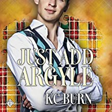 Just Add Argyle: Fabric Hearts, Book 3 Audiobook by KC Burn Narrated by David Ross