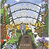 An A to Z Walk in the Park (Animal Alphabet Book) ~ R. M. Smith