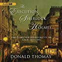 The Execution of Sherlock Holmes: And Other New Adventures of the Great Detective Hörbuch von Donald Thomas Gesprochen von: John Telfer