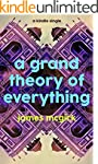 A Grand Theory of Everything (Kindle...