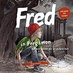 Fred in Pergamon: Auf den Spuren der...