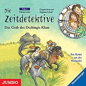 Das Grab des Dschingis Khan (Die Zeitdetektive 3) Hörbuch
