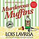 Murderous Muffins: Chubby Chicks Club Cozy Mystery Series, Book 2 (       UNABRIDGED) by Lois Lavrisa Narrated by Karen White