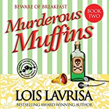 Murderous Muffins: Chubby Chicks Club Cozy Mystery Series, Book 2 Audiobook by Lois Lavrisa Narrated by Karen White