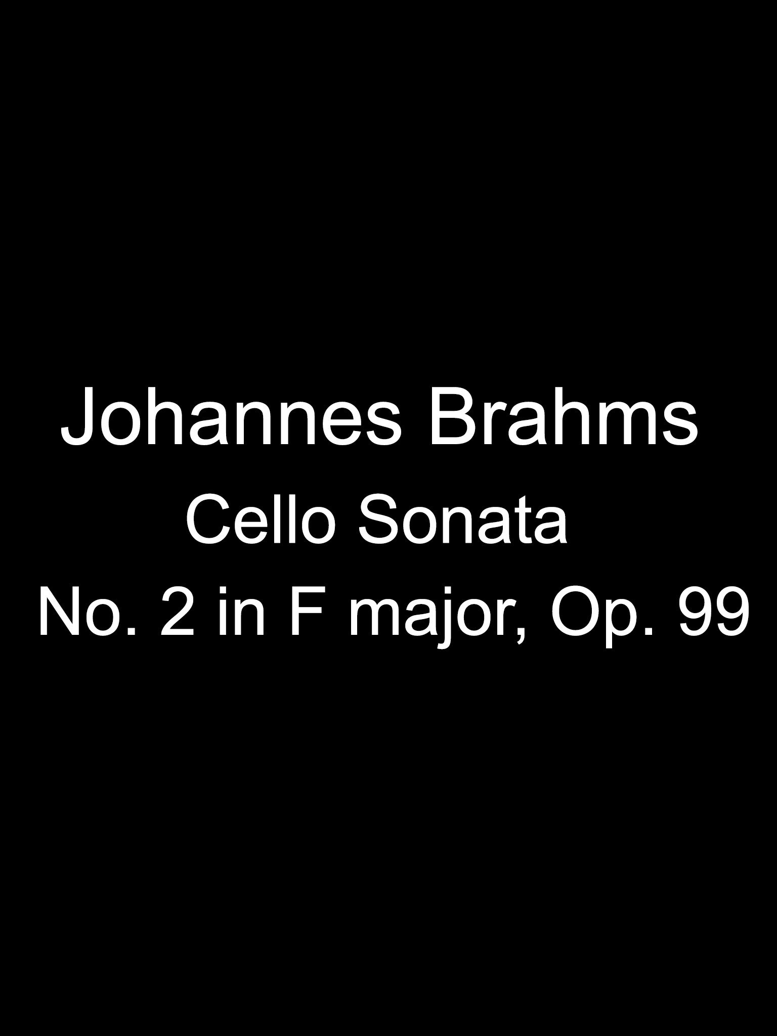 Johannes Brahms' Cello Sonata No. 2 in F major, Op. 99