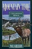 Mountain Time: A Yellowstone Memoir
