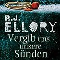 Vergib uns unsere Sünden Hörbuch von R. J. Ellory Gesprochen von: Jürgen Holdorf