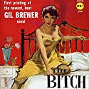 The Bitch Audiobook by Gil Brewer Narrated by Bruce Thomas