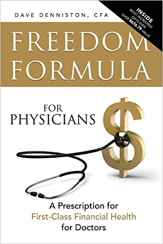 Freedom Formula For Physicians: A Prescription for First-Class Financial Health for Doctors
